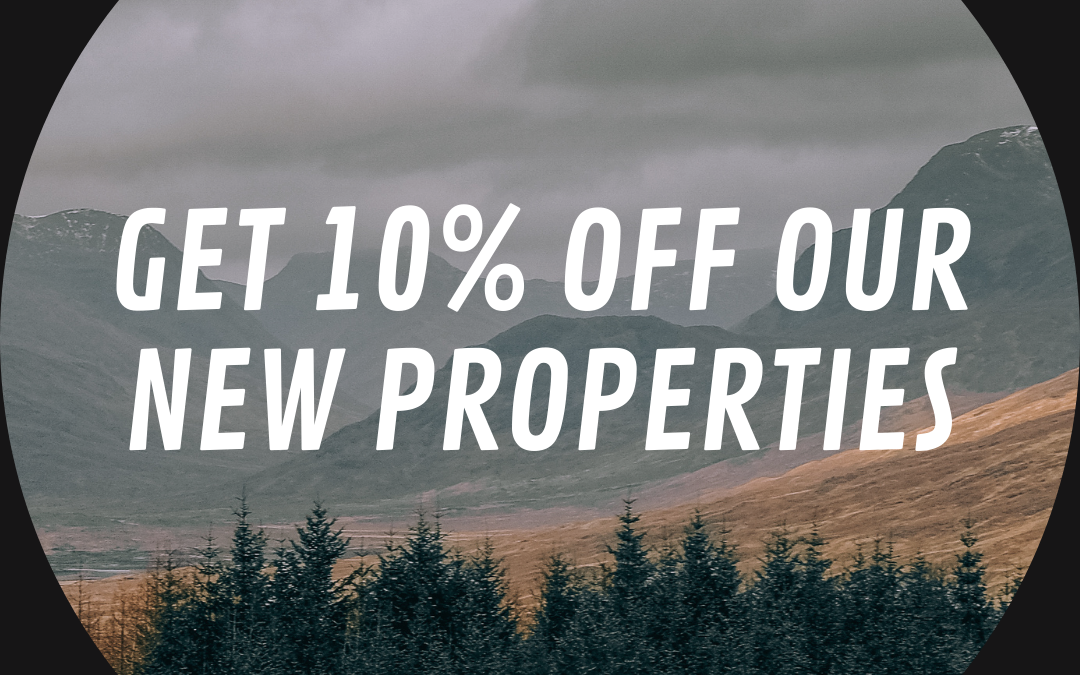 Get 10% off our New Properties!